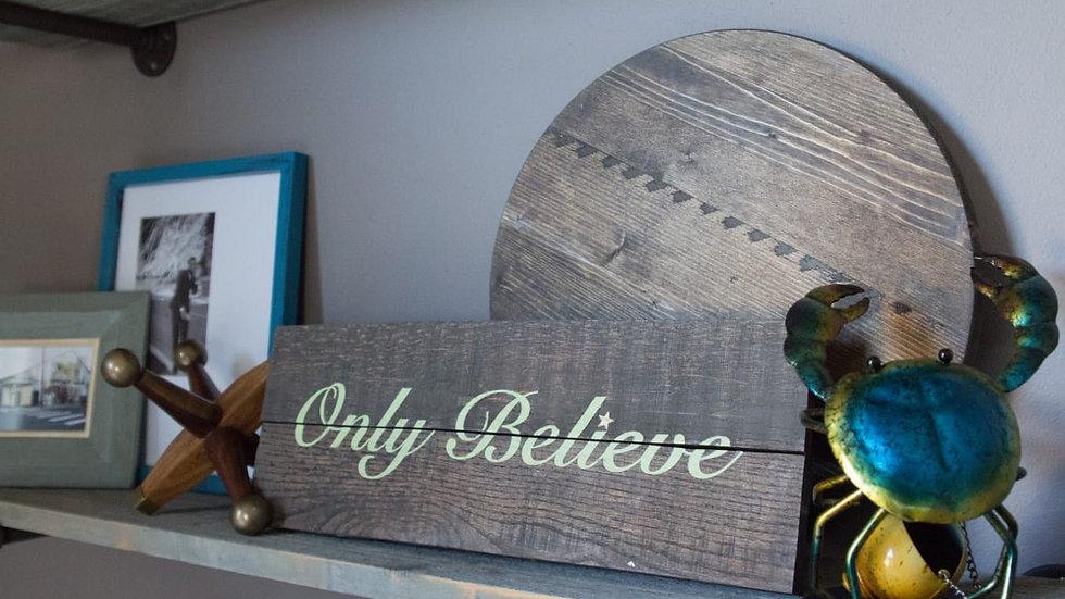 Only Believe 2 Plank