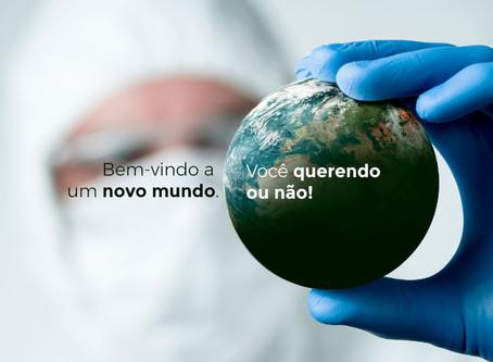 Bem-vindo a um novo mundo! Você querendo ou não.