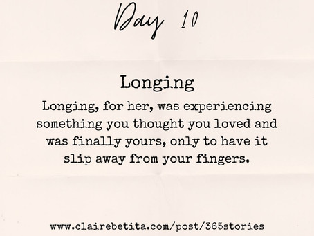 Day #10: Longing