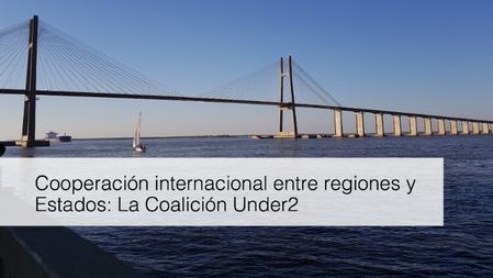 Cooperación internacional entre regiones y Estados: La Coalición Under2