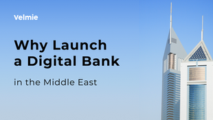 Why Launch a Digital Bank in the Middle East?