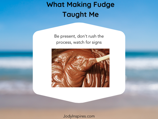 What Making Fudge Taught Me