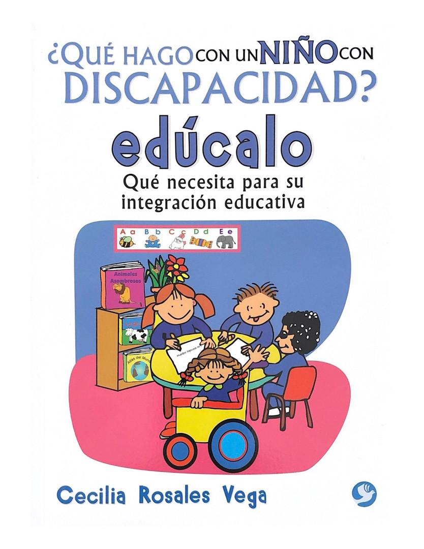 Qué hago con un niño con Discapacidad: Edúcalo.