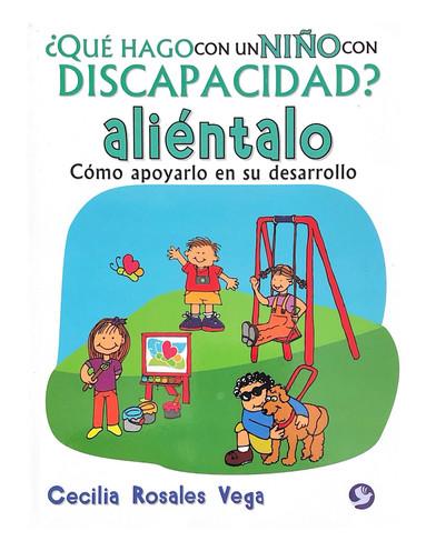 Qué hago con un niño con Discapacidad: Aliéntalo..