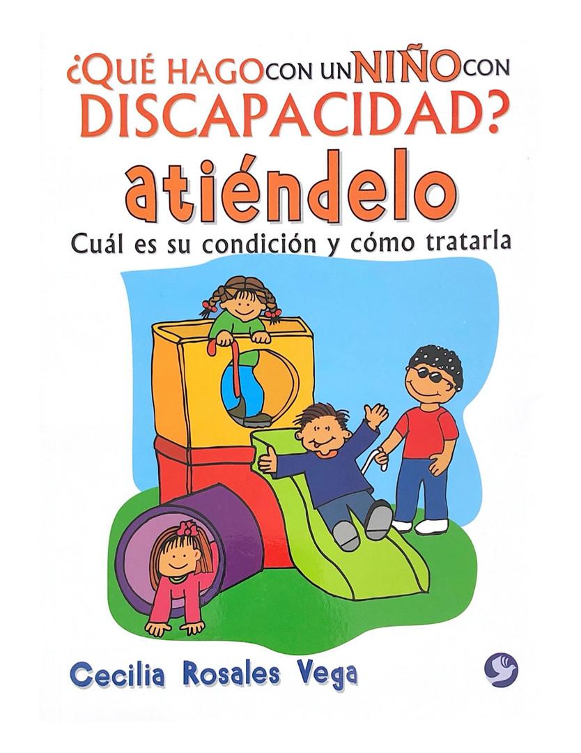 Qué hago con un niño con Discapacidad: Atiéndelo.