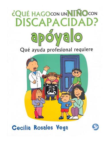 Qué hago con un niño con Discapacidad: Apóyalo.