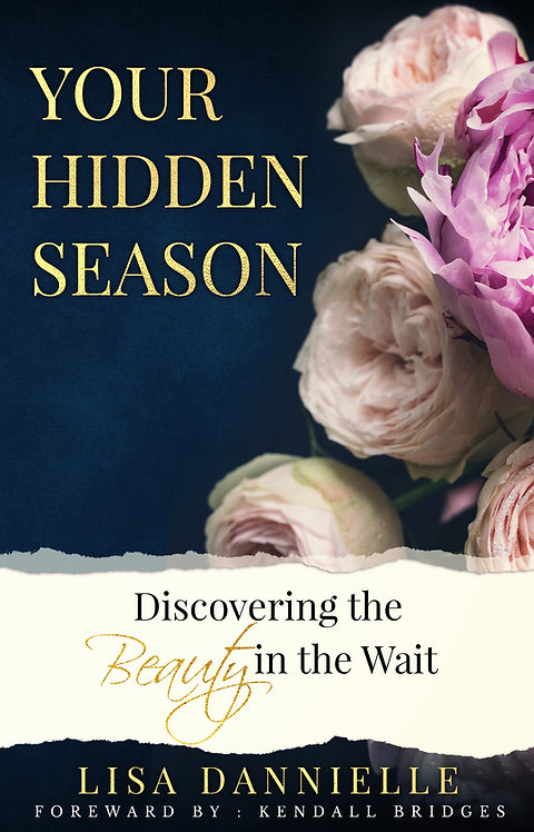 Your Hidden Season: Discovering the Beauty in the Wait