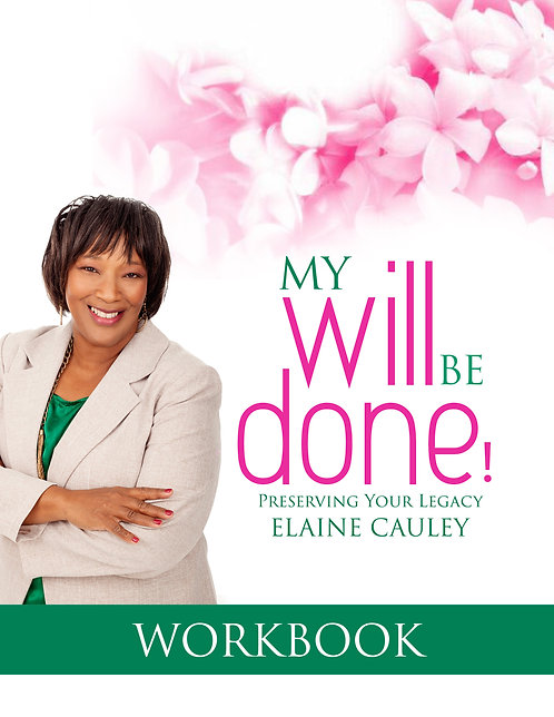 My Will Be Done! Preserving Your Legacy Workbook
