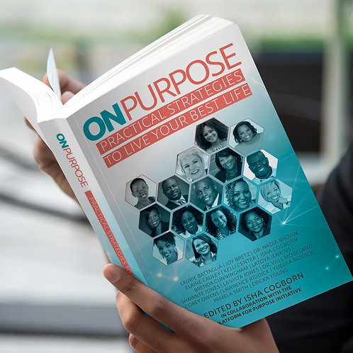 ON PURPOSE: Practical Strategies to Live Your Best Life