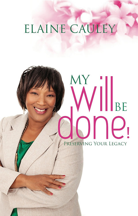 My Will Be Done!  Preserving Your Legacy Book