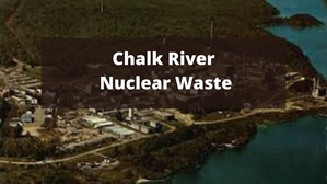 Chalk River Nuclear Waste