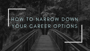 How to narrow down your career options