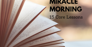 Miracle Morning Summary (3 Minute Read)