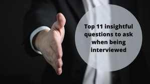 Top 11 insightful questions to ask when being interviewed