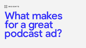 What makes for a great podcast ad