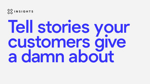 Tell stories your customers give a damn about