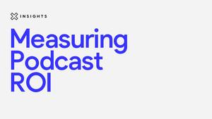 Measuring podcast ROI
