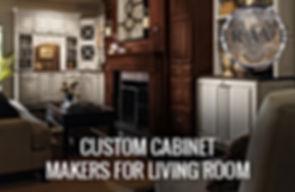 Custom Cabinet Makers for Living Room