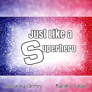 Just Like A Superhero.jpg
