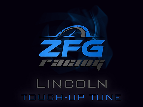 ZFG Racing Lincoln Touch-Up Tune