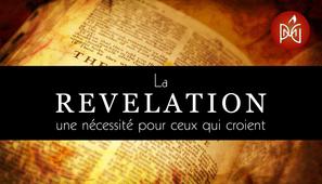 La Révélation, Une nécessité Pour Ceux Qui Croient.