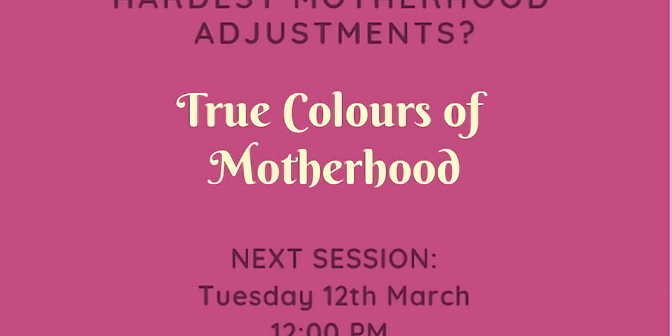 True Colours of Motherhood
