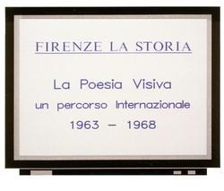 """""""Firenze la Storia.La Poesia Visiva"""""""