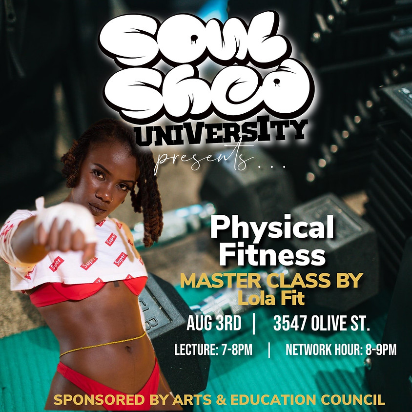 """Soul Shed University Presents: """"Physical Fitness"""" w/ Lola Fit"""