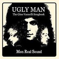 Ugly Man Gino Vannelli Mon Real Sound