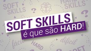 """O que são soft skills e porque elas é que são """"hard"""""""