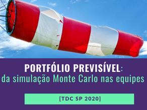 Portfólio previsível: O uso da simulação Monte Carlo nas equipes da RD [TDC SP 2020]