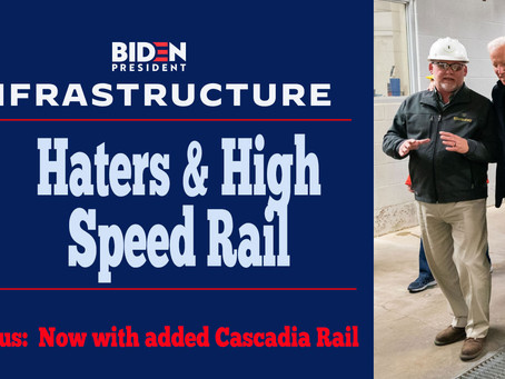Haters & High Speed Rail & Bonus:  Cascadia Rail