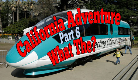 California's Adventure - Chapter 6; WT? Happened & How to Fix it