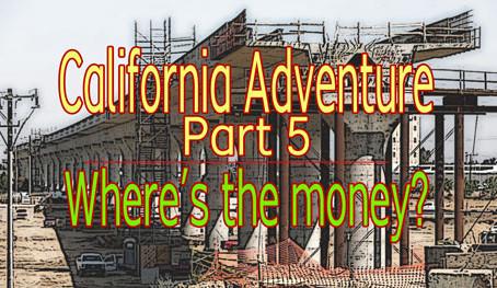 California's Adventure - Chapter 5; Money, Money, & Pollution