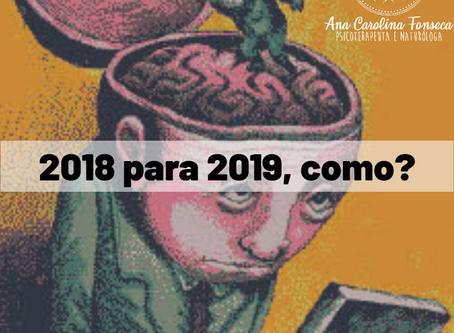 2019 está se aproximando, você fará diferente?
