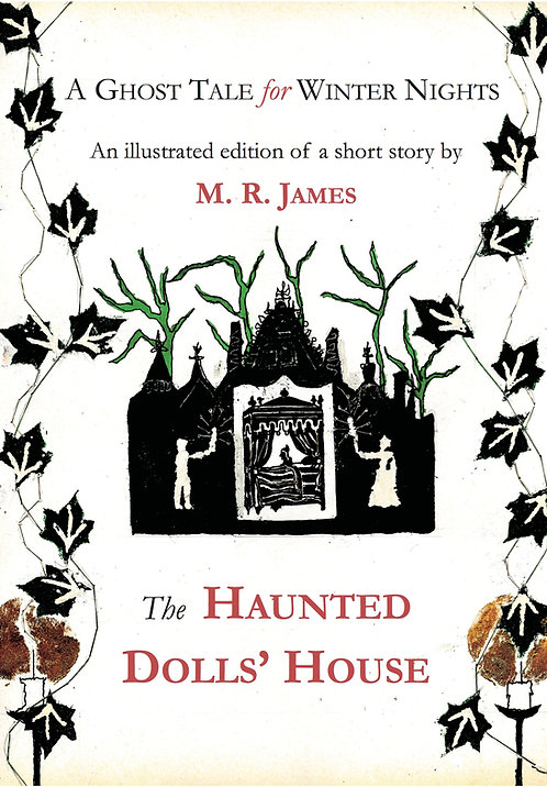A Ghost Tale for Winter Nights: The Haunted Dolls' House by M R James