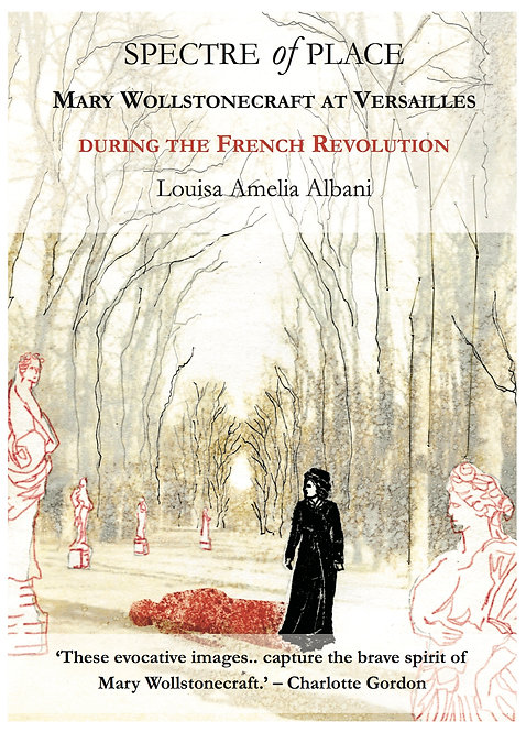 Spectre of Place: Mary Wollstonecraft in Versailles during the French Revolution