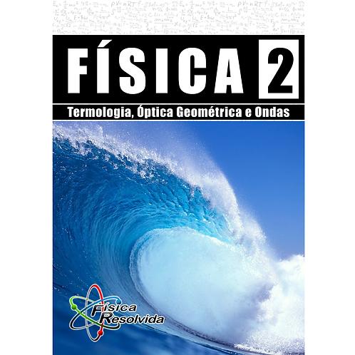 Livro Física 2 - Termologia, Óptica e Ondas