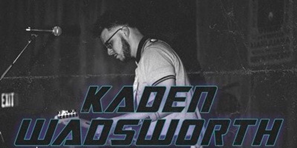 Opening for Kaden Wadsworth