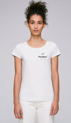 "T-Shirt ""Fraudeur"" - Coupe femme"