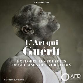 B'ZZ PRODUIT L'EXPOSITION «L'ART QUI GUÉRIT» POUR L'AGENCE FRANÇAISE DE DÉVELOPPEMENT