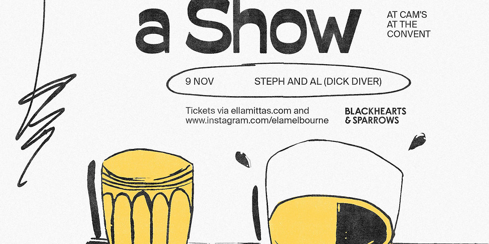 Ela Melbourne and Blackhearts & Sparrows present - Dinner and a Show!