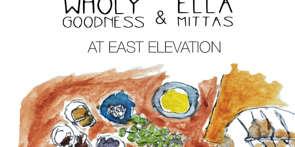 Wholly Goodness and Ella Mittas at East Elevation