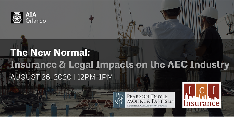The New Normal: Insurance & Legal Impacts on the AEC Industry