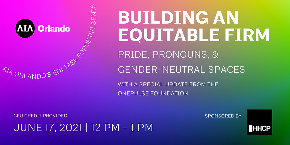 Building an Equitable Firm: Pride, Pronouns, and Gender-Neutral Spaces