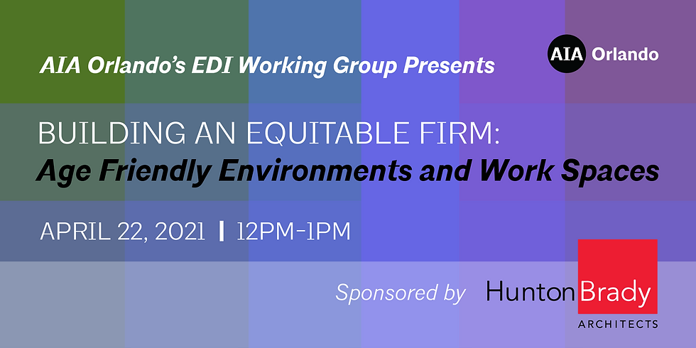 Building an Equitable Firm: Age Friendly Environments and Work Spaces