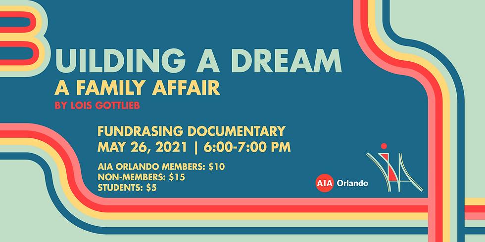 "Fundraising Documentary: ""Building a Dream: A Family Affair"" - Film by Lois Gottlieb"