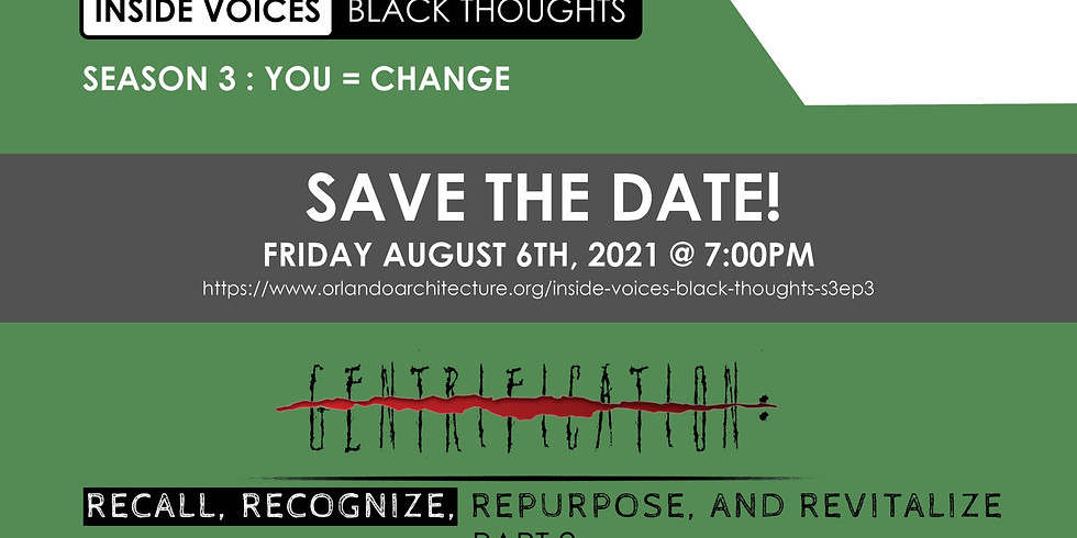 """Inside Voices   Black Thoughts S3 Ep3: """"Redlining & Gentrification"""" Part II"""