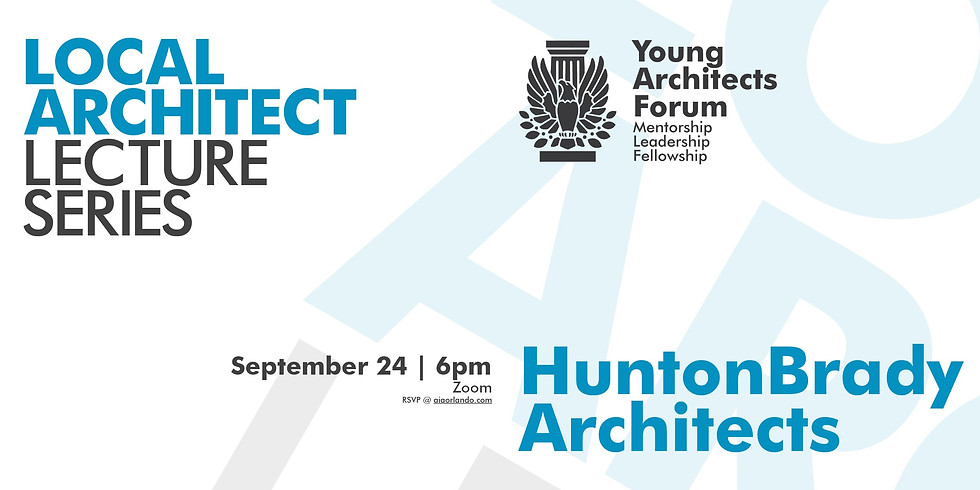 Local Architect Lecture Series Featuring HuntonBrady Architects