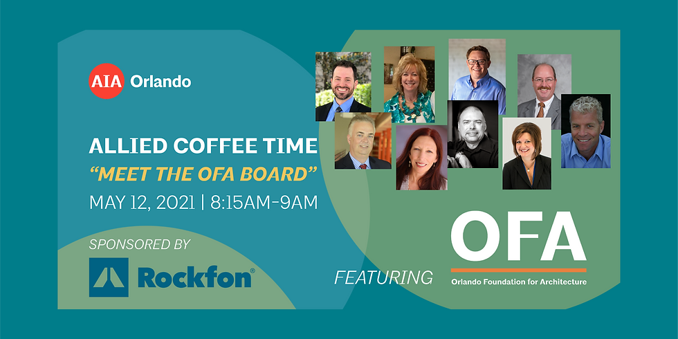 "AIA Orlando Allied Coffee Time ""Meet the Board"" featuring OFA"